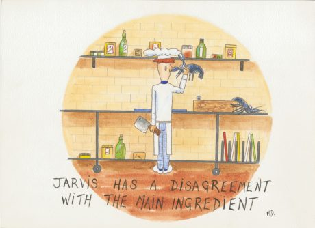Jarvis (had a disagreement with the main ingredient) [cartoon chef]